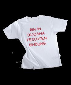 "T-Shirt ""BIN IN (K)OANA FESCHTEN BINDUNG"""